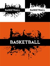 Basketball Tournament, Streetball Game Grungy Backgrounds With Paint Smudges And Player Silhouettes Jumping To Hoop With Ball. Ball Game Competition And Championship Vector Banners