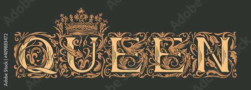 Obraz The word Queen. Vintage lettering in ornate hand-drawn initial letters. Queen logo luxury design with crown in black and beige colors. Beautiful inscription for print on clothes, cards, invitations - fototapety do salonu