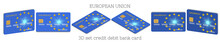 3d Set Of Bank Plastic Cards With The Flag Of The European Union On A White Background In Six Projections. EPS10