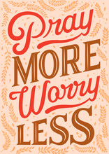 Bibble Lettering Modern Typography Illustration. Pray More Worry Less.  Emotional Interactions During Social Distancing. For Posters, Postcards, Social Media.