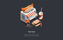 Fast Food Concept Illustration In Cartoon 3D Style. Isometric Composition. Dark Background And Text. Family Standing Together, Woman Working At Laptop Sitting. Hot Dogs Van With Sausage, Bevarage Cup
