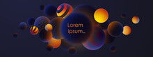 Banner With Realistic Blue Balls, Blured And Luminous, Luminescent Orange Balls With Patterns, Dots And Stripes With Soft Touch Feeling In Dark Background. Vector Illustration.