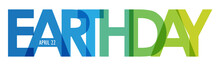 EARTH DAY - APRIL 22 Blue To Green Gradient Vector Typography Banner Isolated On White Background
