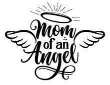 Mom Of On Angel - Hand Drawn Beautiful Memory Phrase. Modern Brush Calligraphy. Rest In Peace, Rip Memory. Love Your Children. Inspirational Typography Poster With Angel Wings, Gloria, Tattoo Design.