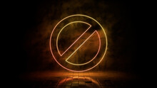 Orange And Yellow Neon Light No Entry Icon. Vibrant Colored Technology Symbol, Isolated On A Black Background. 3D Render