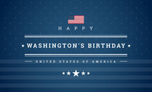 Washington's Birthday President's Day Card - USA Flag And Stars On Blue Background - Vector Patriotic Illustration