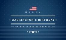 Washington's Birthday President's Day Card - USA Flag And Stars On Blue Background - Vector Patriotic Illustration