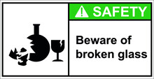 Warning, Broken Glass Is Dangerous.,Safety Sign