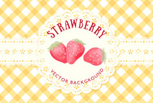 Vector Background With Strawberries And Doily For Banners, Cards, Flyers, Social Media Wallpapers, Etc.