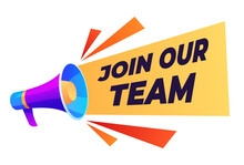 Banner Join Our Team. Search For Employees. Vacancy, Agitation For Work. Loudspeaker With Text. Hiring An Employee. Advertising Offers, Announcements On Social Networks