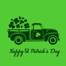 Saint Patrick's Day Celebration Design Template With Vintage Truck And Shamrock Leaves. Vector Illustration