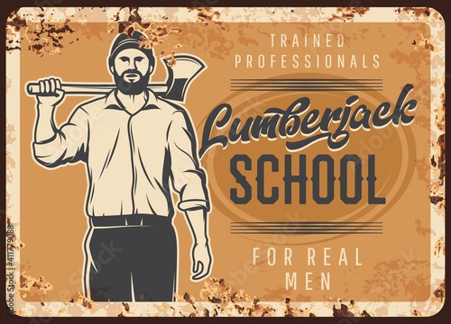 Obraz Lumberjack school, metal rusty plate, woodwork and lumber man with ax, vector retro poster. Lumber jack forest logger, woodcutter or woodsman carpenter profession and forestry industry school - fototapety do salonu