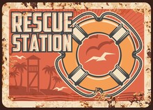 Lifeguard Or Rescue Station Metal Rusty Plate, Ocean Beach Safety Patrol, Vector Retro Poster. Sea Or Swimming Pool Life Guard Vintage Sign With Buoy Ring, Rescuer Tower, Palms And Seagulls In Sunset
