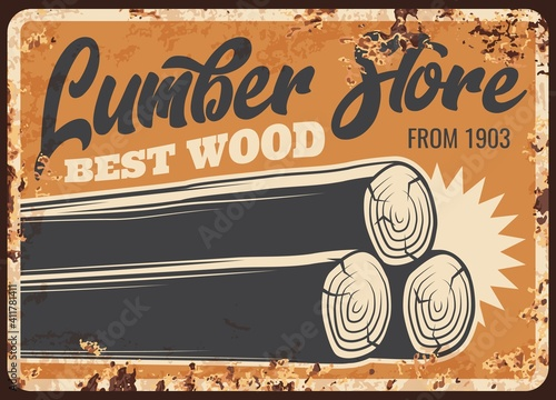 Obraz Lumber store wood, metal plate rusty, woodwork timber logs, vector retro poster. Sawmill, logging and lumbering industry, lumberjack woodwork tree trunks, metal sign plate with rust - fototapety do salonu