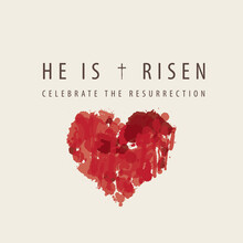 Religious Banner Or Greeting Card On The Easter Theme With Words He Is Risen, Celebrate The Resurrection. Creative Vector Illustration Of Abstract Bloody Heart With Red Drops And Stains