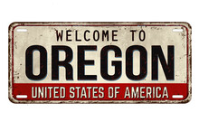 Welcome To Oregon Vintage Rusty Metal Plate