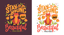 The Cat Is Doing Frog Pose With Lettering Phrase - Stay Young And Beautiful. The Active Animal Is Doing Yoga For Healthy Lifestyle. The Vintage Graphic Is A Vector Illustration For T-shirt Designs