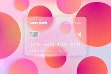 Vector Image In The Style Of Glass Morphism. Translucent Bank Card On A Bright Background. Frosted Transparent Glass And Colored Colorful Circles. Place For Your Text.
