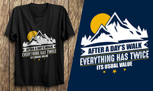 After A Day Walk Everything Has Twice T-shirt Design