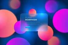 Vector Image In The Style Of Glass Morphism. Translucent Card With Button On A Bright Background. Frosted Transparent Glass And Colored Colorful Circles. Place For Your Text.