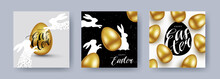 Happy Easter! Set Of Easter Greeting Cards, Holiday Covers, Posters, Flyers Design With 3d Realistic Golden Eggs, Bunny And Calligraphy. Trendy Modern Design For Social Media, Sale, Advertisement, Web