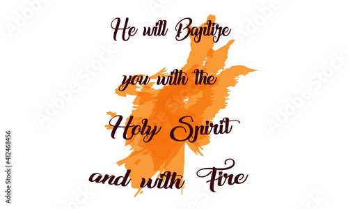 Fotografia, Obraz He will Baptize you with the Holy Spirit and with Fire, Holy Spirit Quote, Typog
