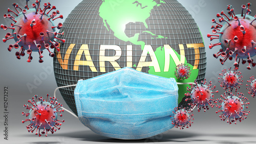 Fototapeta Variant and covid - Earth globe protected with a blue mask against attacking corona viruses to show the relation between Variant and current events, 3d illustration obraz