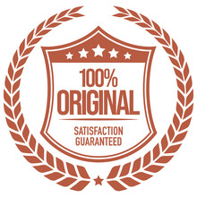 100% Original. Satisfaction Guaranteed. Vector Badge With Wreath.