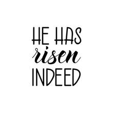 He Has Risen Indeed. Easter Lettering. Ink Illustration. T-shirt Design.