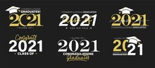 Class Of 2021 Vector Badges Set. Congrats Graduates Concept. Black, Gold And White Graduation Logo Collection.