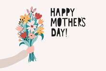 Happy Mother's Day Greeting Card Design Template With Arm Holding A Bunch Of Flowers. Hand Drawn Poster, Flyer Or Card Vector Illustration With Lettering In Trendy Contemporary Art Style.