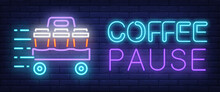 Coffee Pause Sign In Neon Style