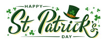 Vector Happy St Patrick's Day Logotype. Hand Sketched Irish Celebration Design With Leprechaun`s Green Hat And Clover Leaves Isolated On White Background. For Greeting Card, Banner, Flyer, Poster