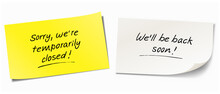 Set Of Two Sticky Note Papers With Hand Written Message - 'Sorry We're Are Temporarily Closed' And 'We'll  Be Back Soon'.