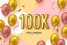 100K Followers Banner. Thank You Followers Vector Template With 100K Golden Sign And Glossy Balloons For Network, Social Media Friends And Subscribers.