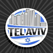 Vector Logo For Tel Aviv, White Decorative Badge With Line Illustration Of Famous Israeli City Scape On Day Sky Background, Art Design Tourist Fridge Magnet With Unique Letters For Black Word Tel Aviv