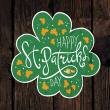 Happy Saint Patrick`s Day Label On Wooden Board. Vector Illustration