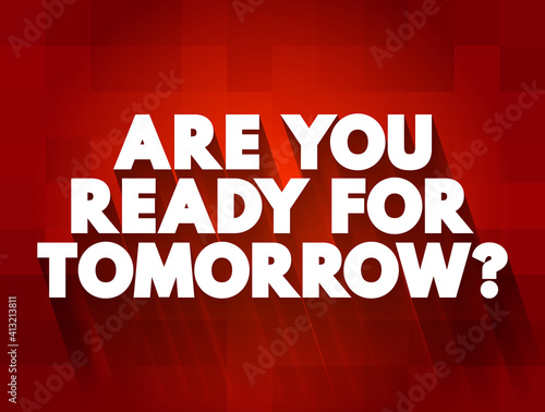 Fotografija Are You Ready For Tomorrow question text quote, concept background