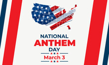 "National Anthem Day. March 3. National Anthem Day Commemorates The Day The United States Adopted ""The Star Spangled Banner"" As Its National Anthem. Greeting Card, Poster, Banner Concept."