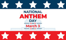 """National Anthem Day. March 3. National Anthem Day Commemorates The Day The United States Adopted """"The Star Spangled Banner"""" As Its National Anthem. Greeting Card, Poster, Banner Concept."""