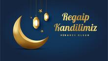 Islamic Crescent Design For The Muslim Holiday, Feast. Religious Days. (Turkish: Regaip, Mirac, Berat, Mevlit Kandili. Eid Mubarak) Welcome Ramadan (Turkish: Hosgeldin Ramazan)Eid Al-Fitr.