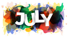 The Word ''July'' On Abstract Colorful Background. Vector Illustration.