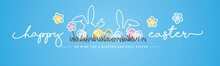 Happy Easter We Wish You A Holy And Blessed Easter Handwritten Typography Lettering Line Design Bunny Colorful Easter Eggs In Grass Egg Hunt Blue Greeting Card