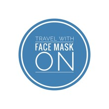 ''Travel With Face Mask On'' Lettering