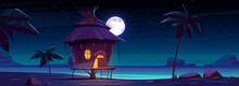 Beach Hut Or Bungalow At Night On Tropical Island, Summer Shack With Glow Window Under Full Moon Starry Sky At Ocean Coastline, Wooden House On Piles With Terrace Near Sea, Cartoon Vector Illustration