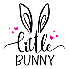 Little Bunny Cute Easter Spring Lettering, Easter Rabbit, Cute Bunny Ears, Baby Clothes Design
