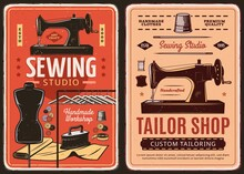 Sewing Studio And Tailor Shop Retro Posters. Custom Tailoring And Clothing Repair Workshop Vintage Banners With Old Hand Sewing Machine, Dress Form And Needles, Buttons, Iron And Thimble Vector
