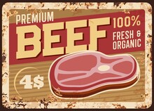 Beef Steak Rusty Metal Plate, Vector Vintage Rust Tin Sign With Fresh Meat Production. Bbq Beefsteak Retro Poster, Butcher Shop Production, Gourmet Delicatessen Meal, Farm Market Ferruginous Price Tag