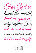 For God So Loved The World, That He Gave His Only Begotten Son. Bible Verse Quote