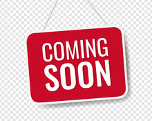 Red Sign Board Coming Soon Transparent Background With Gradient Mesh, Vector Illustration